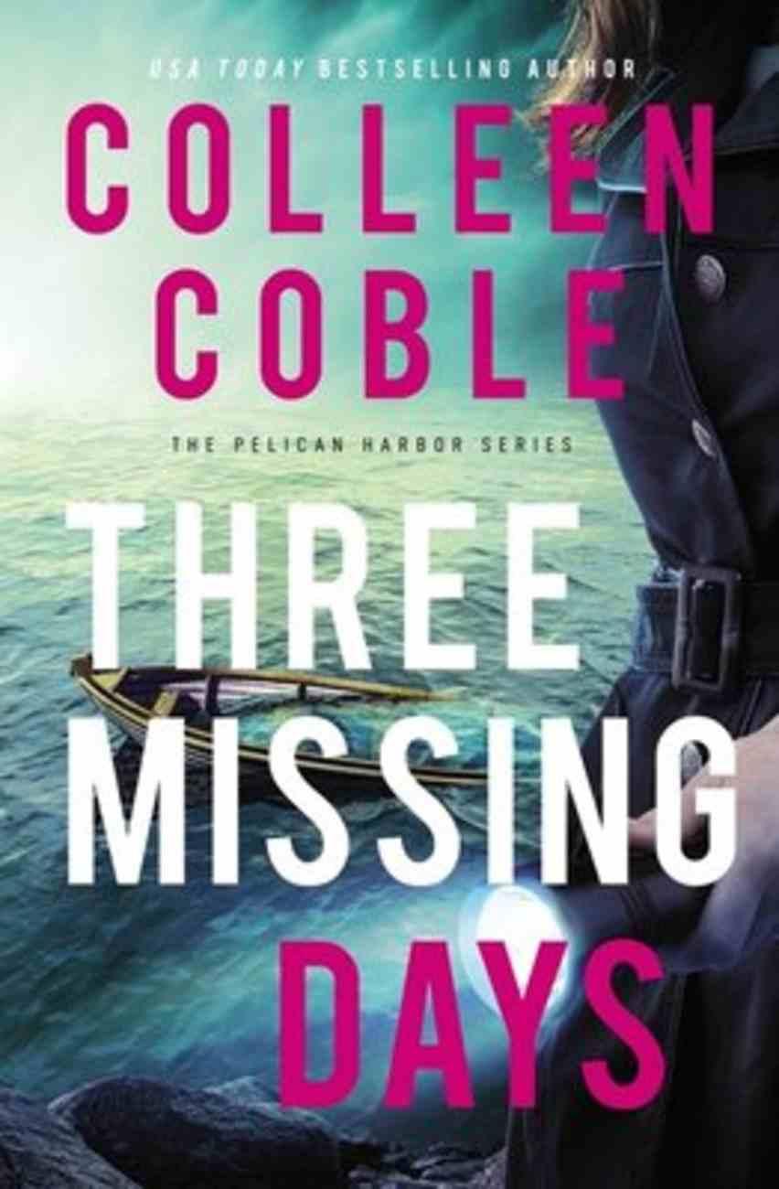 Three Missing Days (#03 in Pelican Harbor Series) Hardback