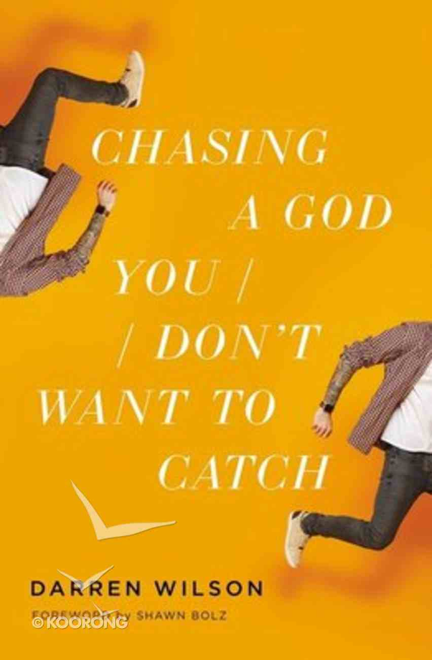 Chasing a God You Don't Want to Catch Paperback
