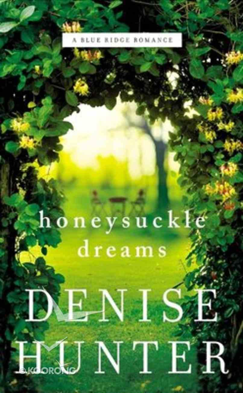 Honeysuckle Dreams (#02 in Blue Ridge Romance Series) Mass Market