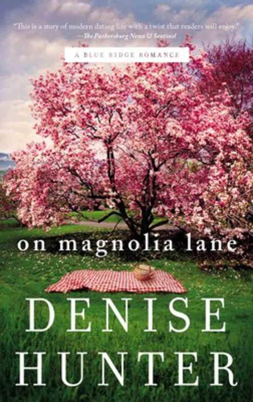 On Magnolia Lane (#03 in Blue Ridge Romance Series) Mass Market