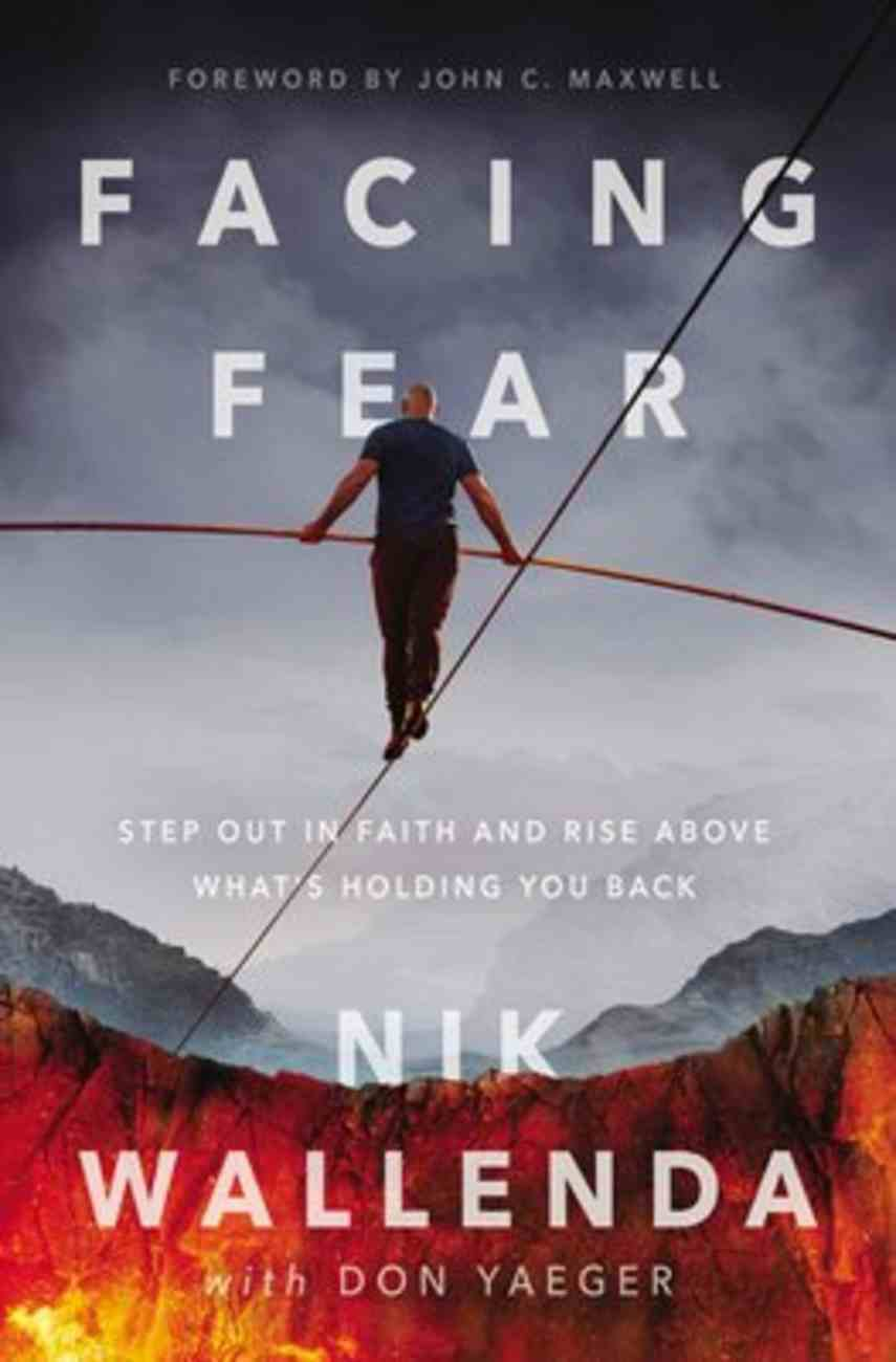 Facing Fear: Step Out in Faith and Rise Above What's Holding You Back Paperback