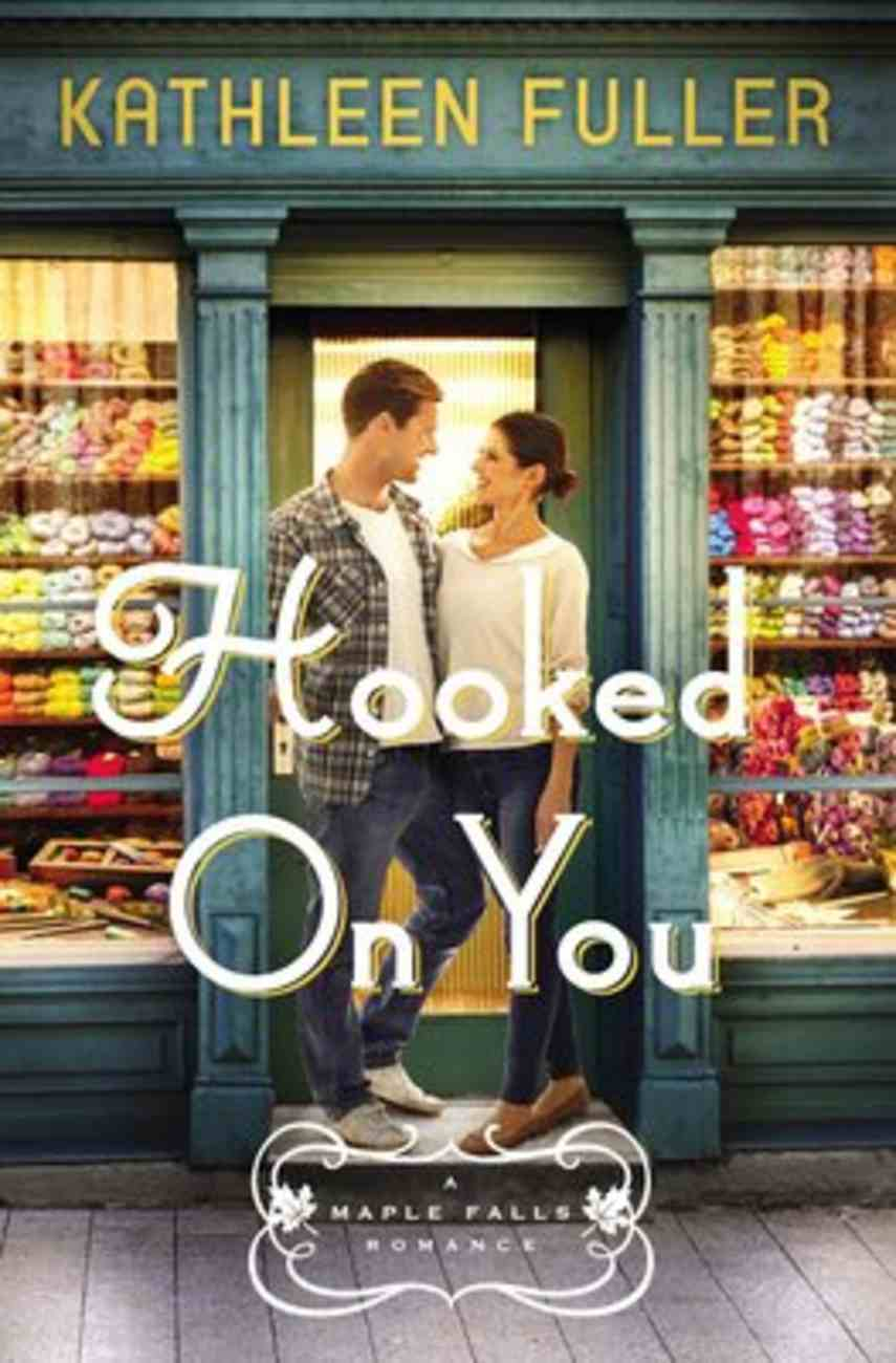 Hooked on You (#01 in Maple Falls Romance Series) Paperback