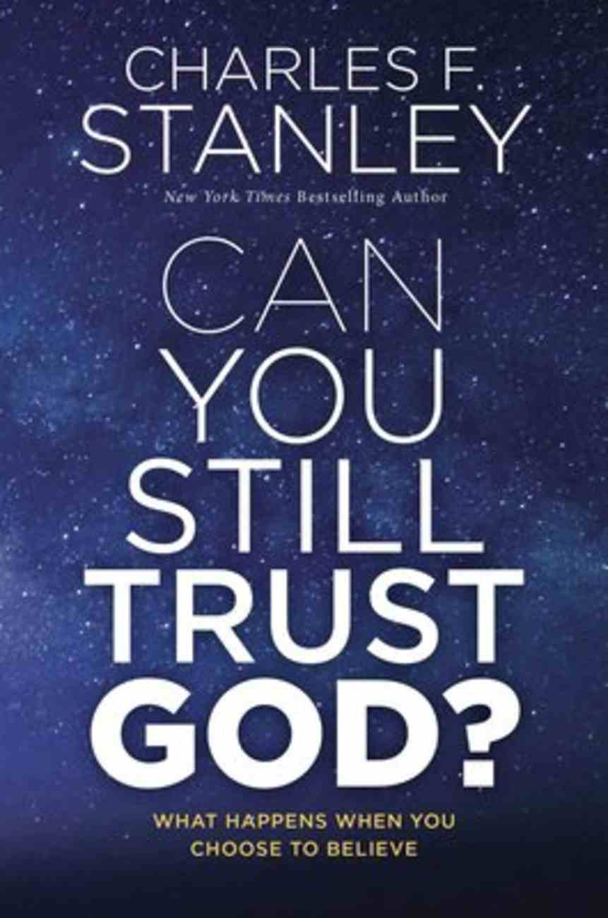 Can You Still Trust God?: What Happens When You Choose to Believe Hardback