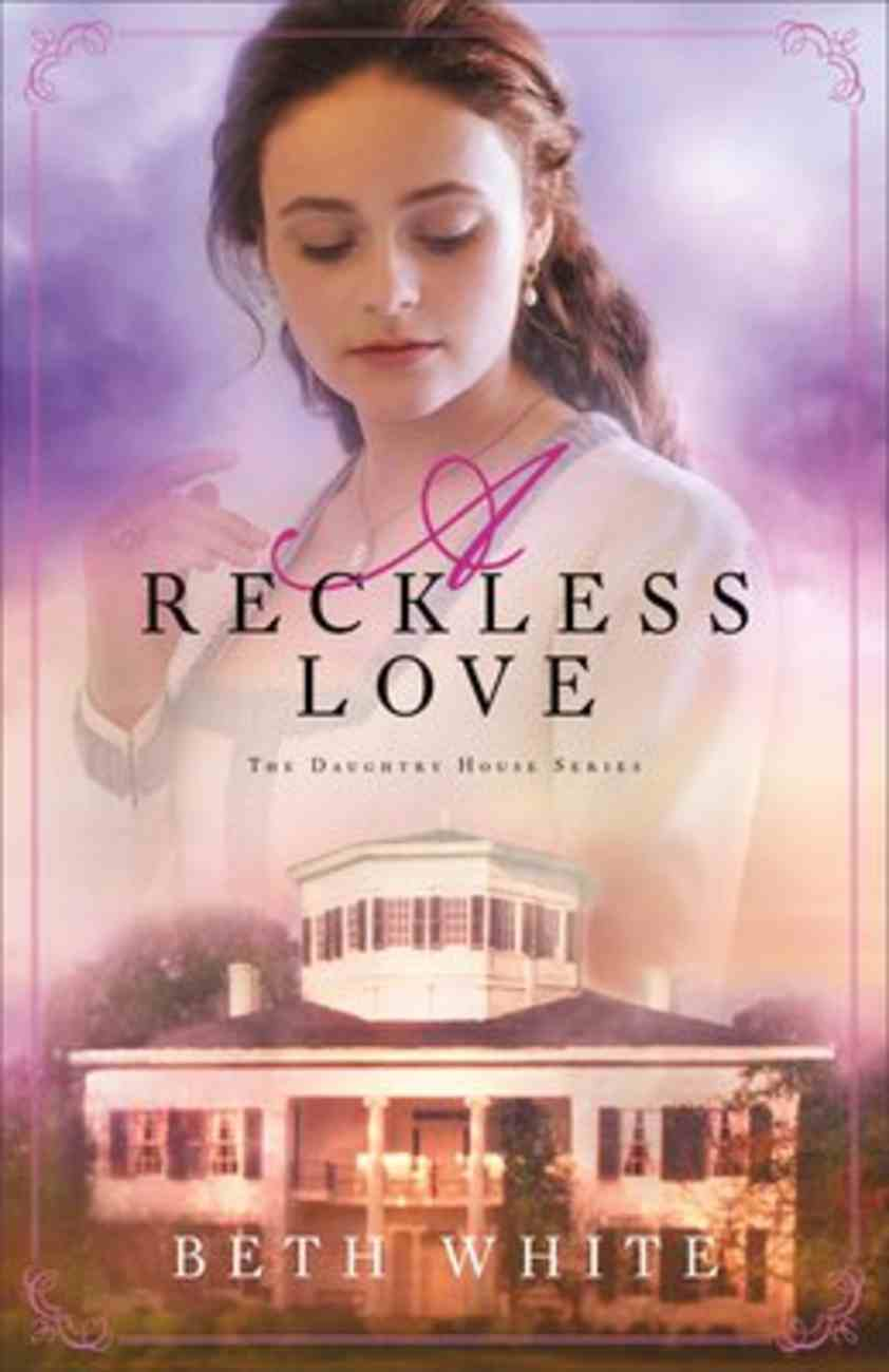 A Reckless Love (#03 in Daughtry House Series) Paperback