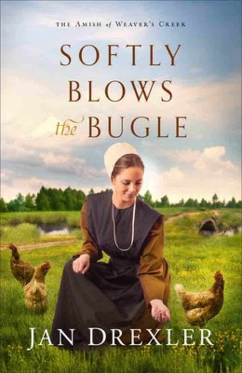 Softly Blows the Bugle (#03 in Amish Of Weaver's Creek Series) Paperback