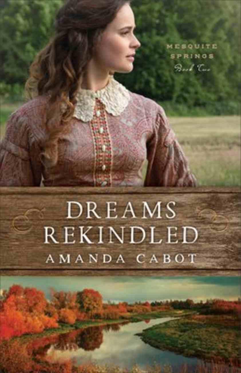 Dreams Rekindled (#02 in Mesquite Springs Series) Paperback