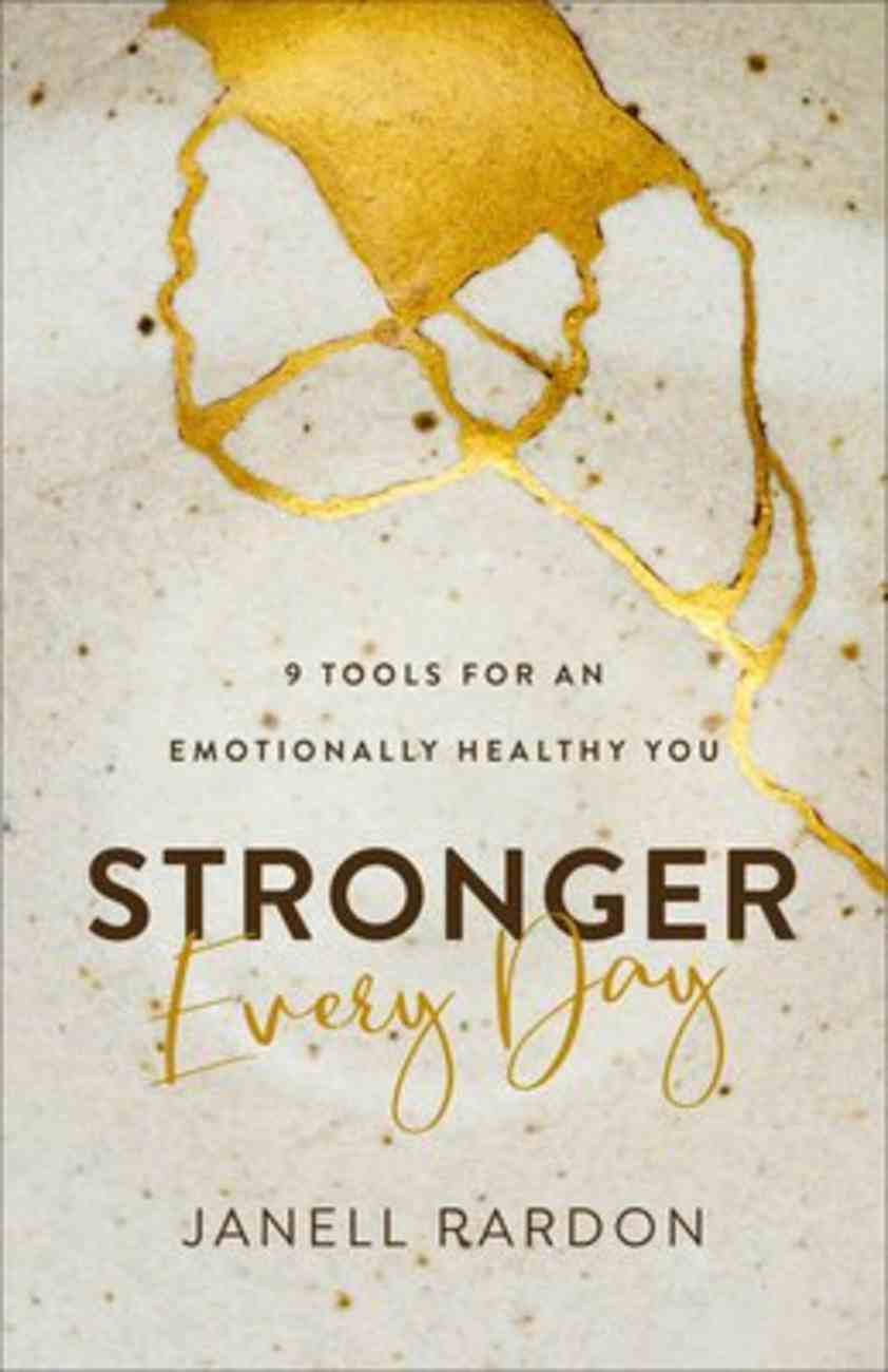 Stronger Every Day: 9 Tools For An Emotionally Healthy You Paperback