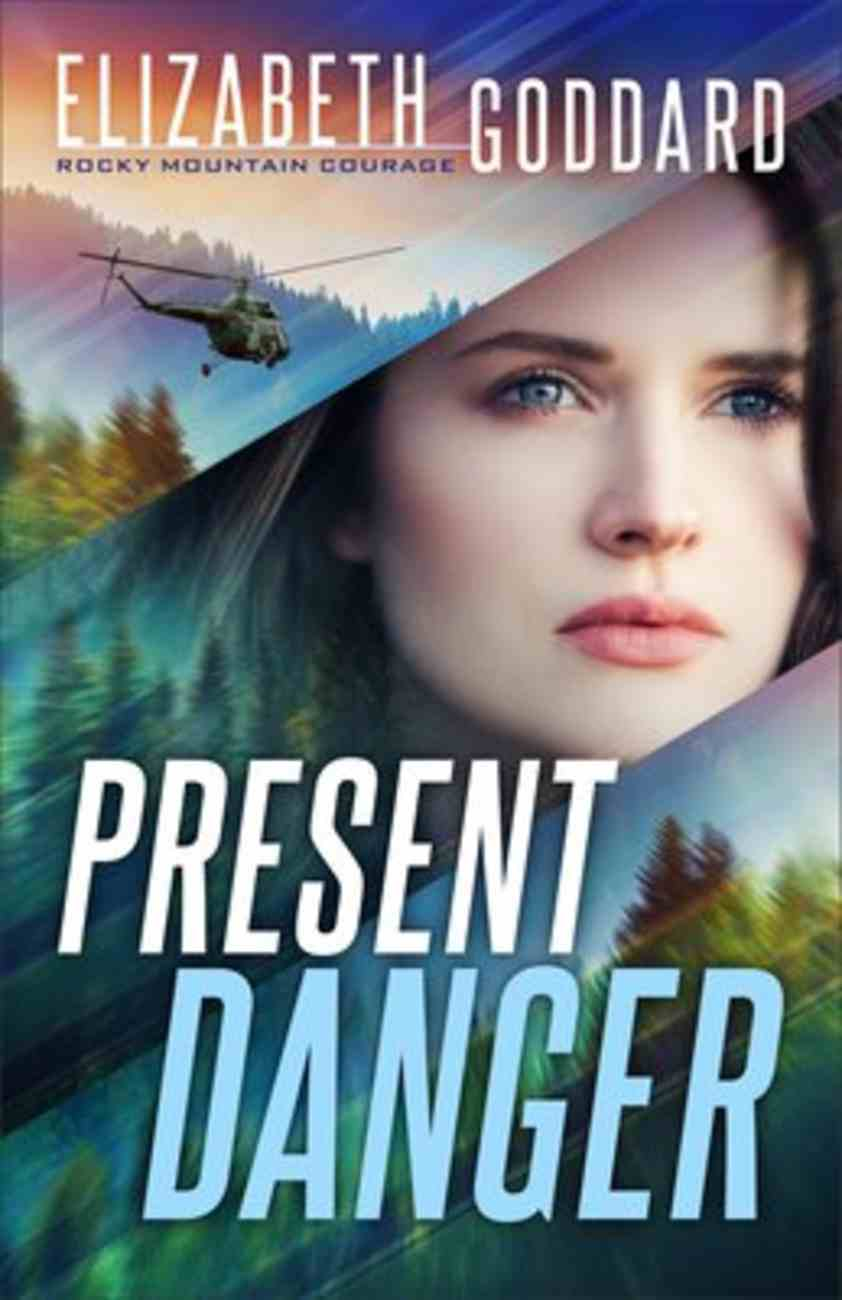 Present Danger (#01 in Rocky Mountain Courage Series) Paperback