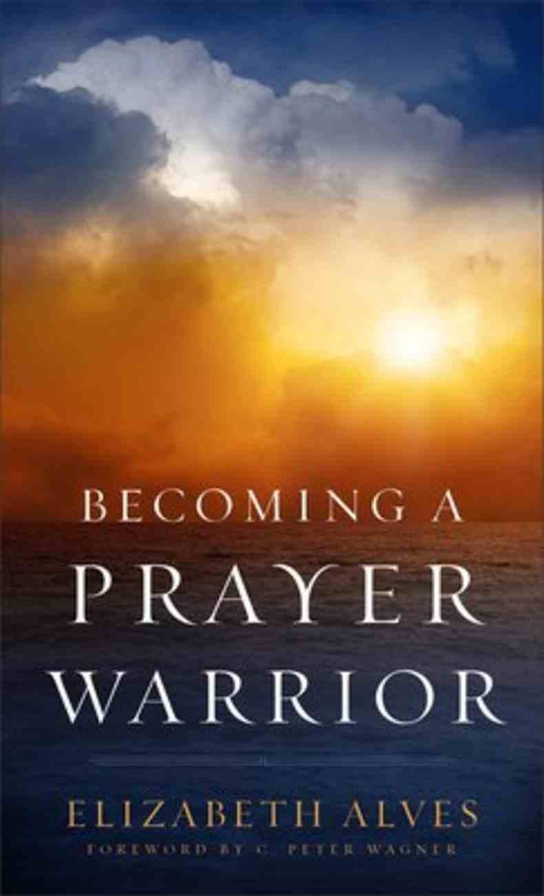 Becoming a Prayer Warrior Mass Market