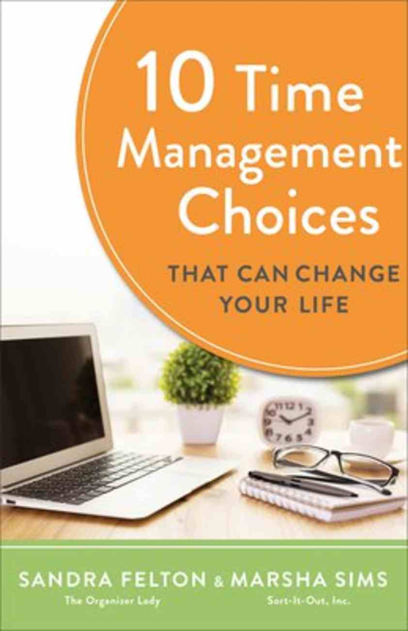 10 Time Management Choices That Can Change Your Life Paperback