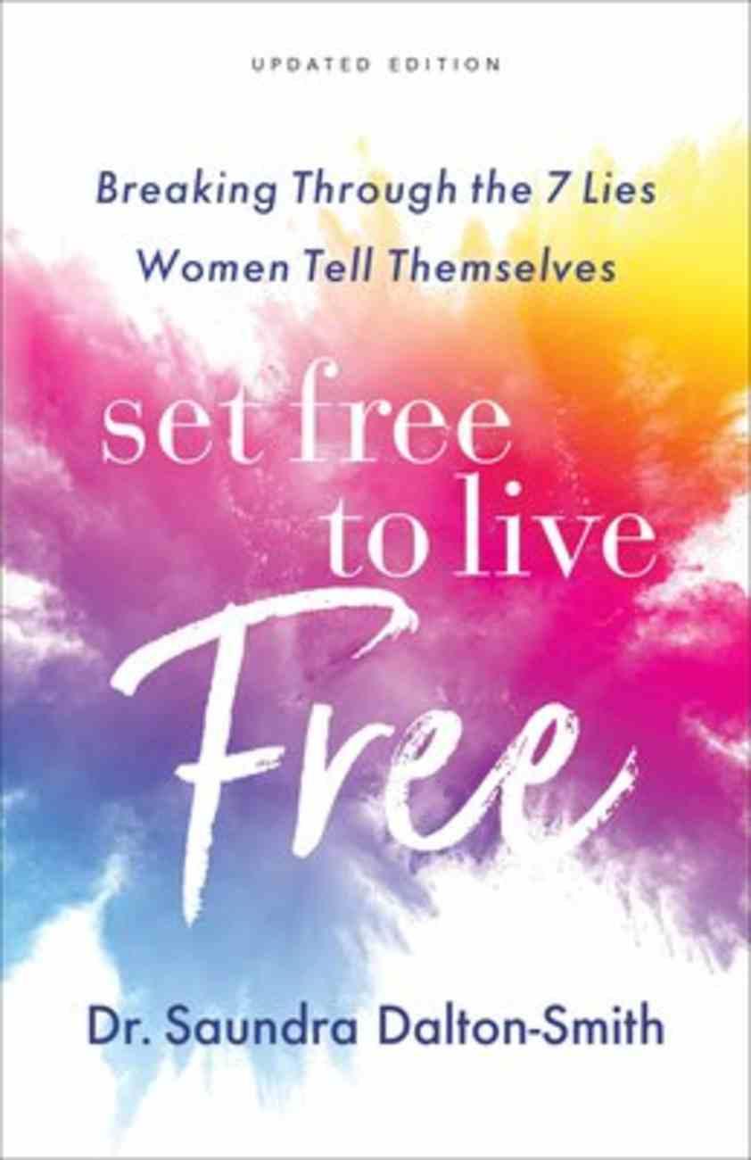 Set Free to Live Free: Breaking Through the 7 Lies Women Tell Themselves Paperback
