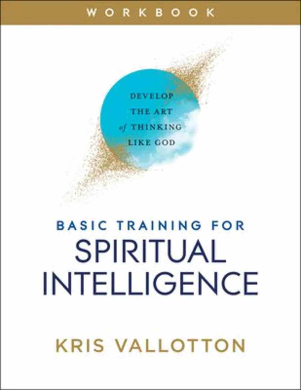 Basic Training For Spiritual Intelligence: Develop the Art of Thinking Like God Paperback