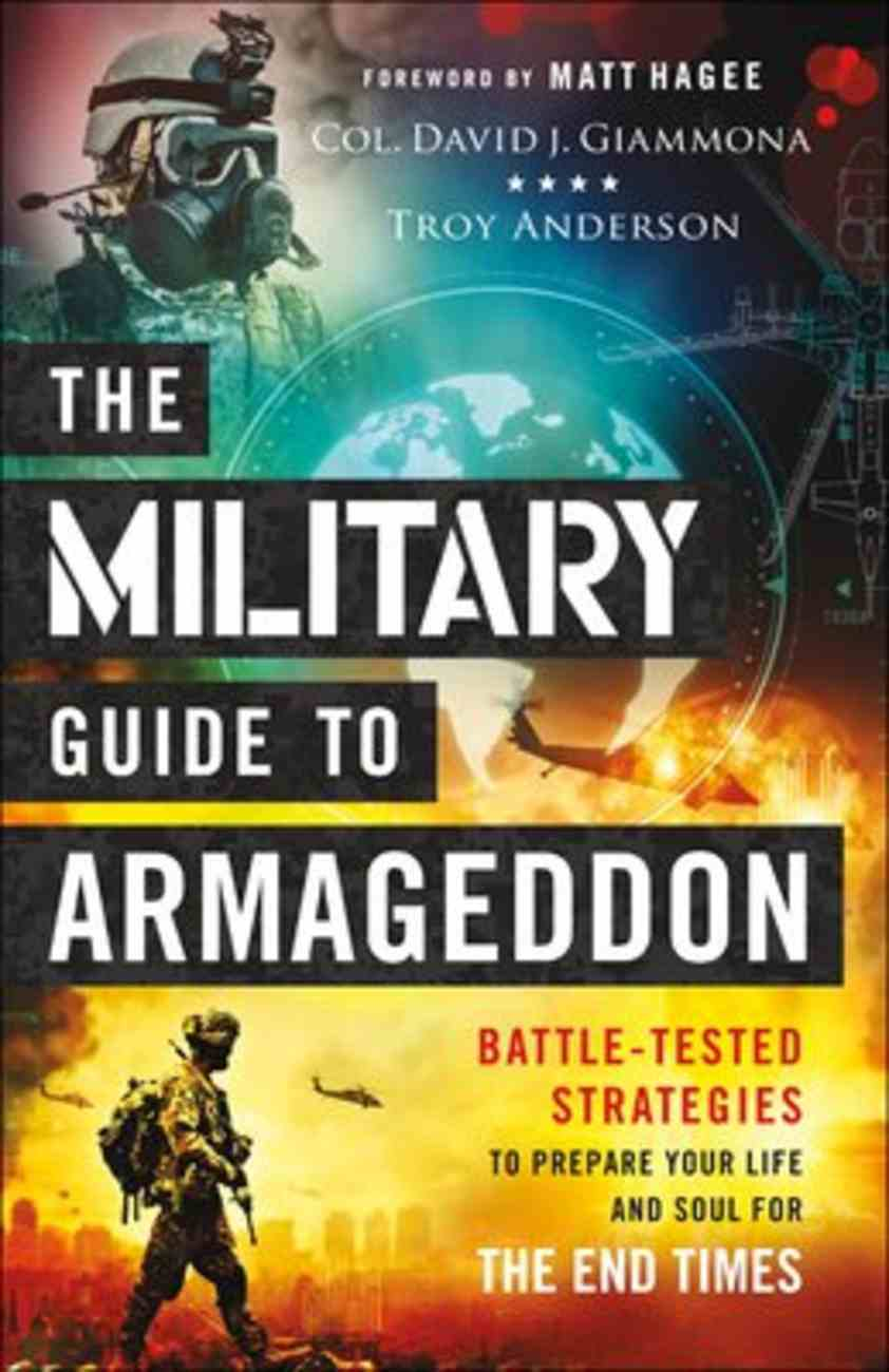 The Military Guide to Armageddon: Battle-Tested Strategies to Prepare Your Life and Soul For the End Paperback