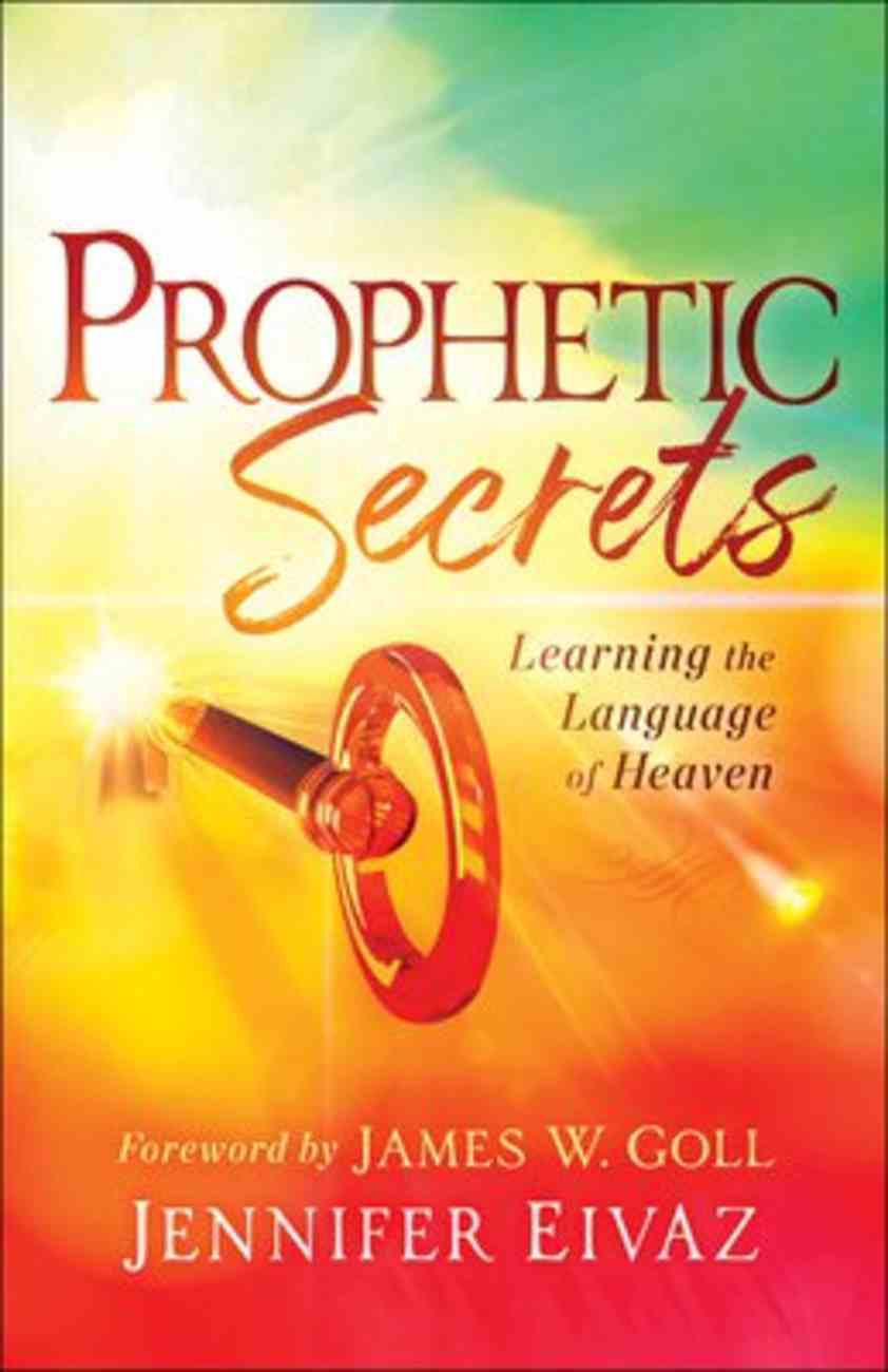 Prophetic Secrets: Learning the Language of Heaven Paperback