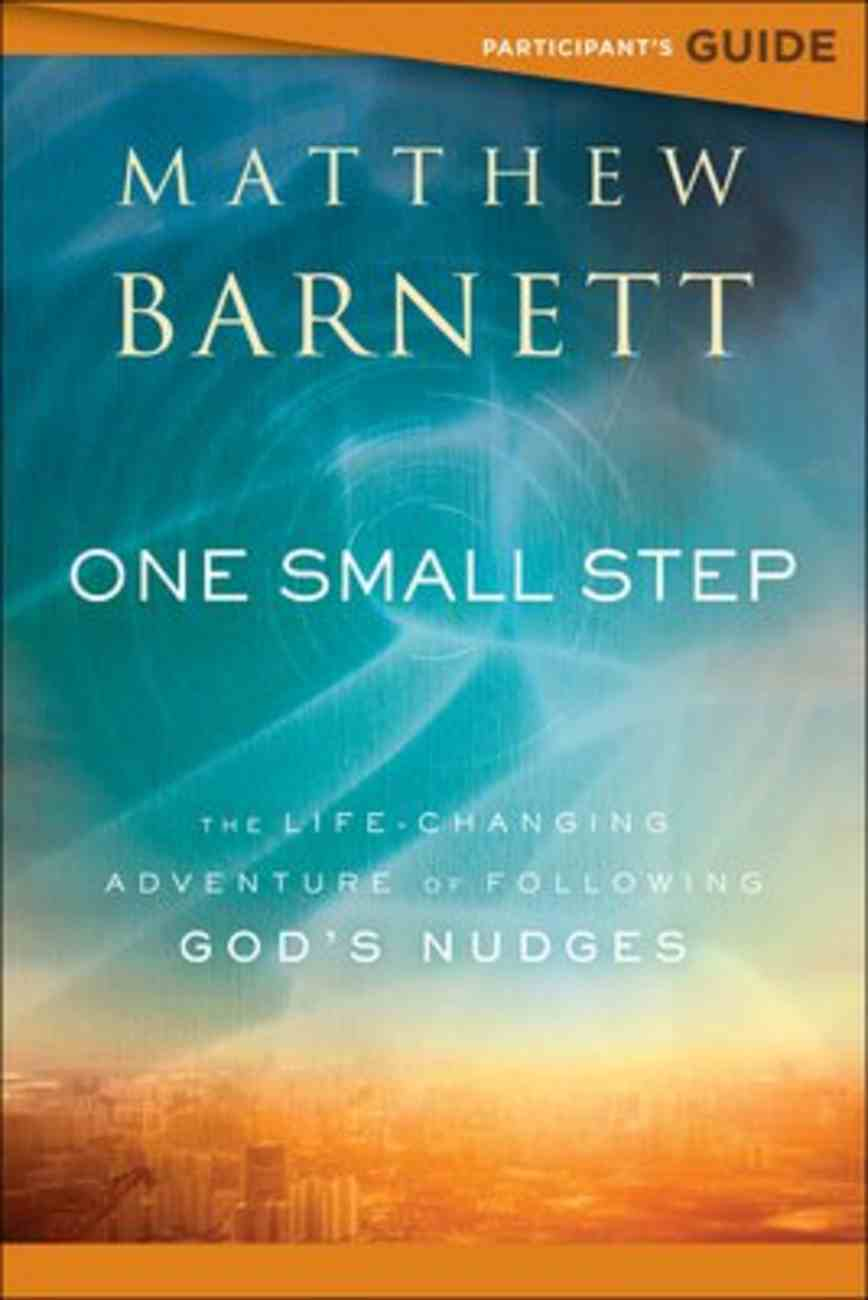 One Small Step: The Life-Changing Adventure of Following God's Nudges (Participant Guide) Paperback