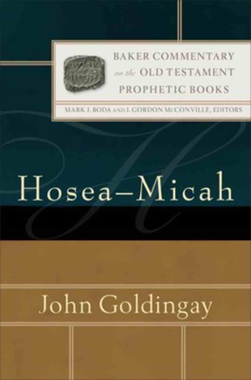 Hosea-Micah (Baker Commentary In The Old Testament: Prophetic Books Series) Hardback