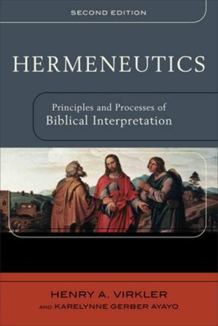 Hermeneutics: Principles and Processes of Biblical Interpretation (2nd Edition) Paperback