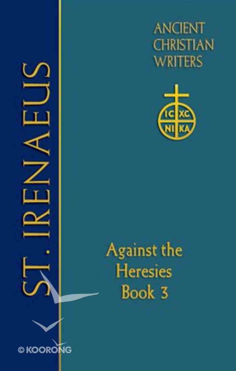St. Irenaeus of Lyons #03: Against the Heresies Hardback