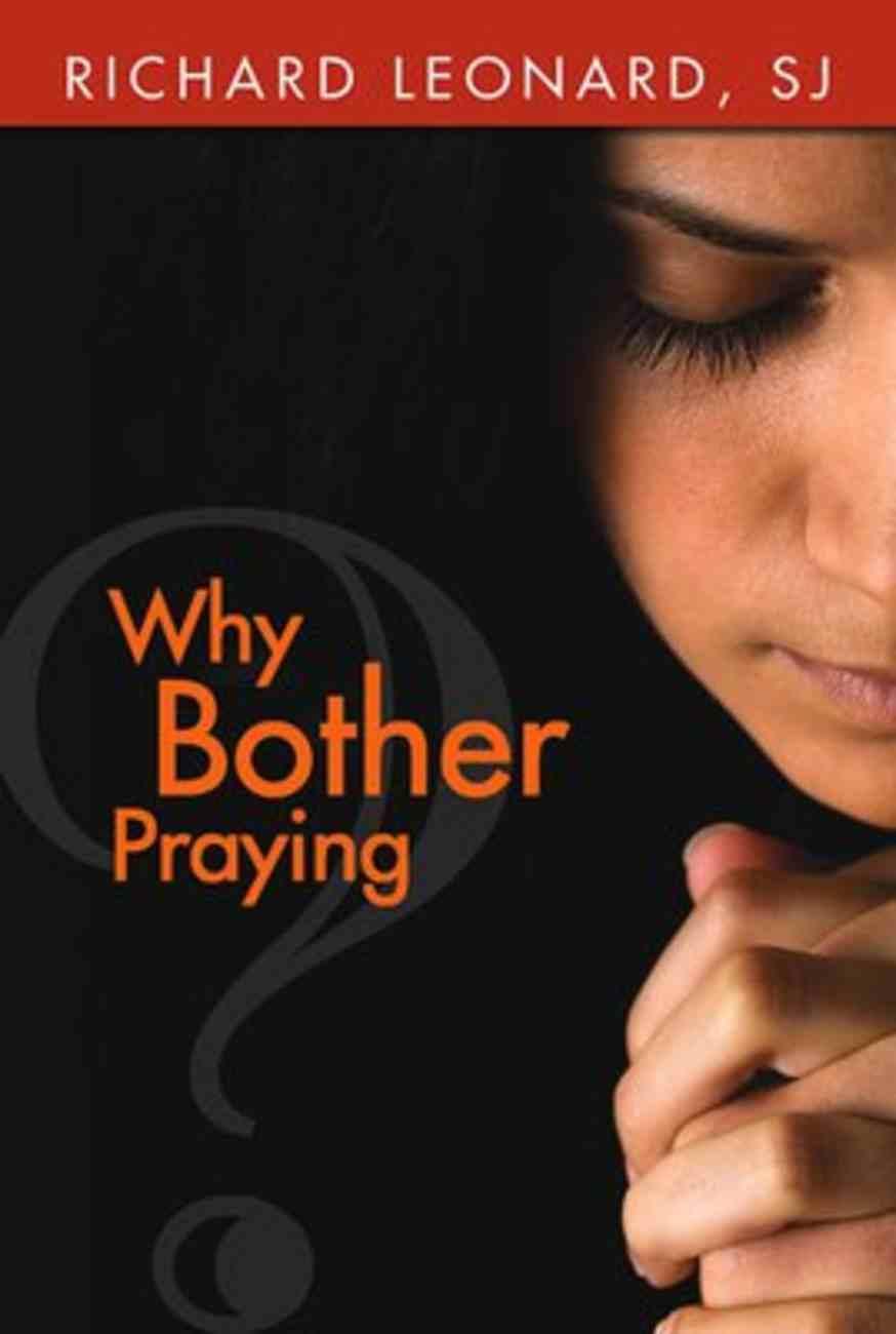 Why Bother Praying? Paperback