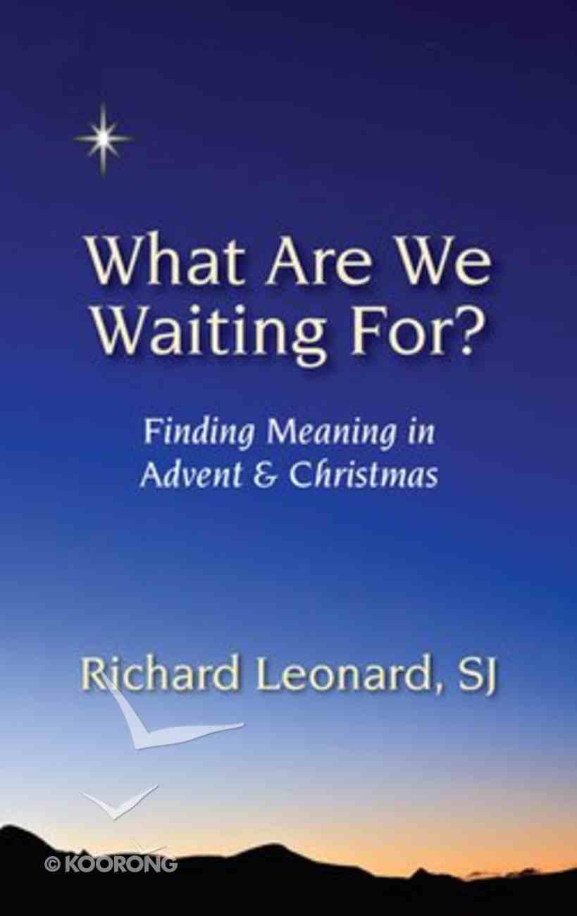 What Are We Waiting For? Paperback