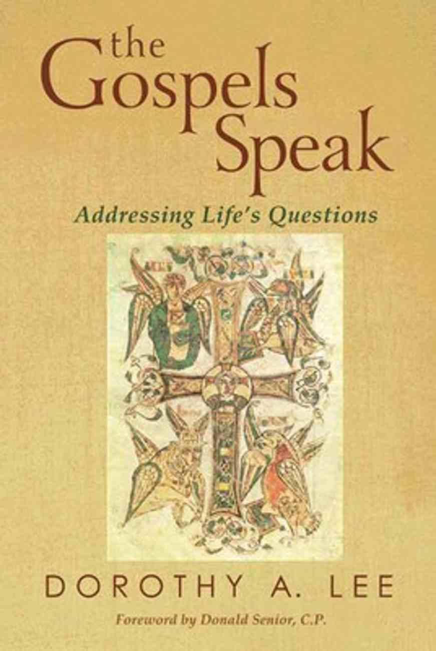 The Gospels Speak: Addressing Life's Questions Paperback