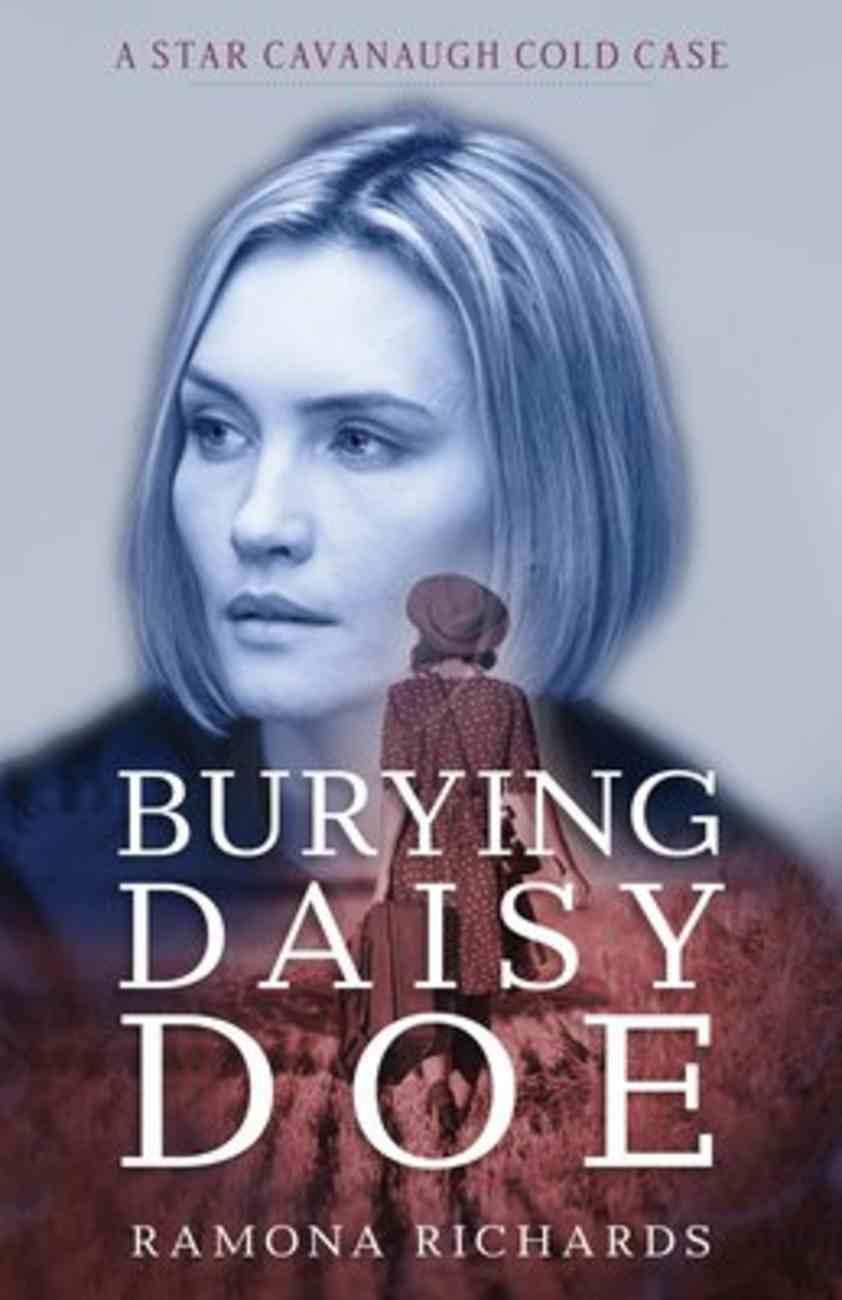 Burying Daisy Doe (Star Cavanaugh Cold Case Series) Paperback