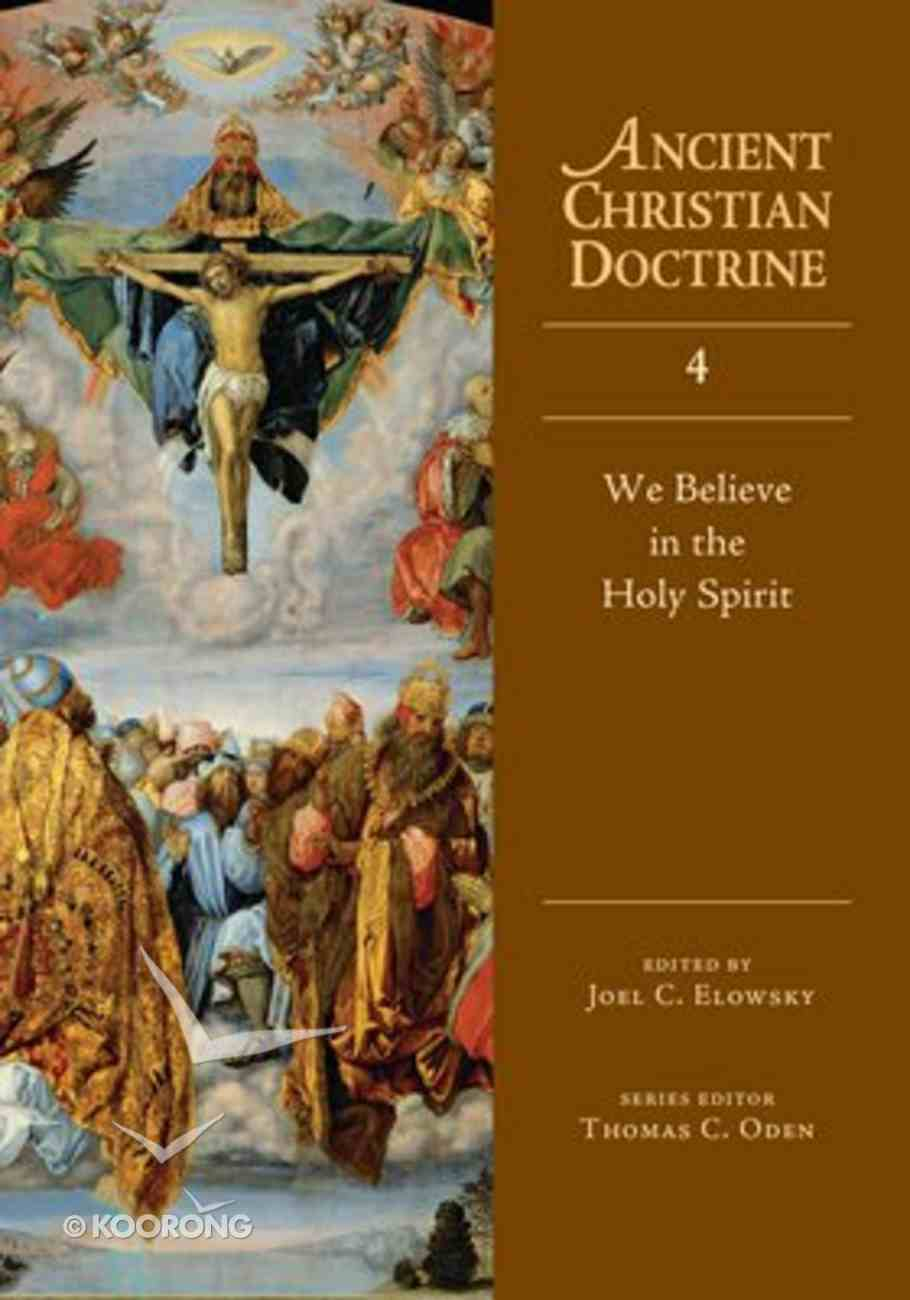 We Believe in the Holy Spirit (#04 in Ancient Christian Doctrine Series) Hardback