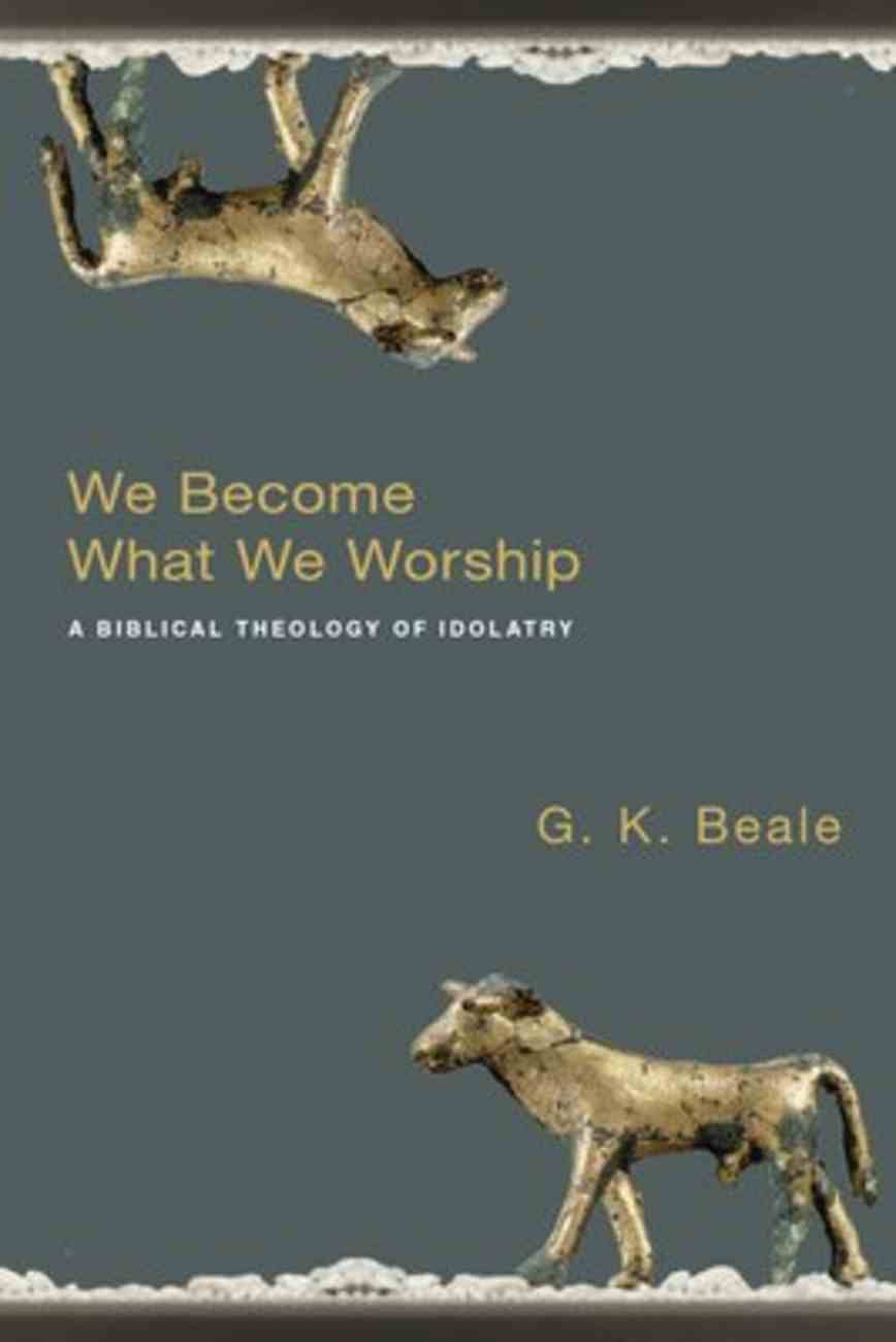 We Become What We Worship Paperback