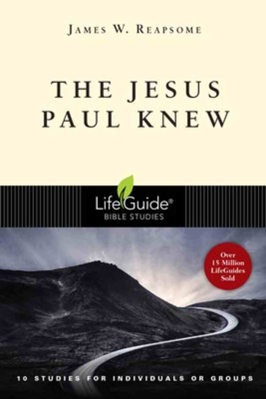 The Jesus Paul Knew (Lifeguide Bible Study Series) Paperback