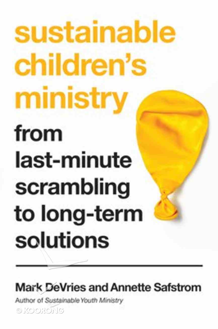 Sustainable Children's Ministry: From Last-Minute Scrambling to Long-Term Solutions Paperback