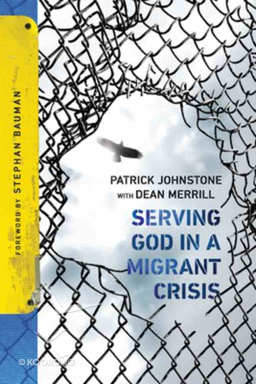 Serving God in a Migrant Crisis: Ministry to People on the Move Paperback