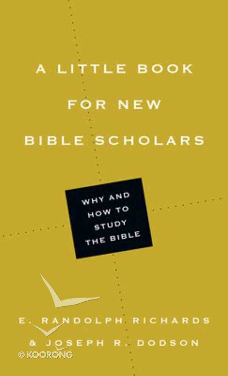 A Little Book For New Bible Scholars (Little Books Series) Paperback