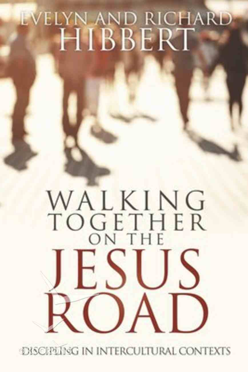 Walking Together on the Jesus Road: Discipling in Intercultural Contexts Paperback