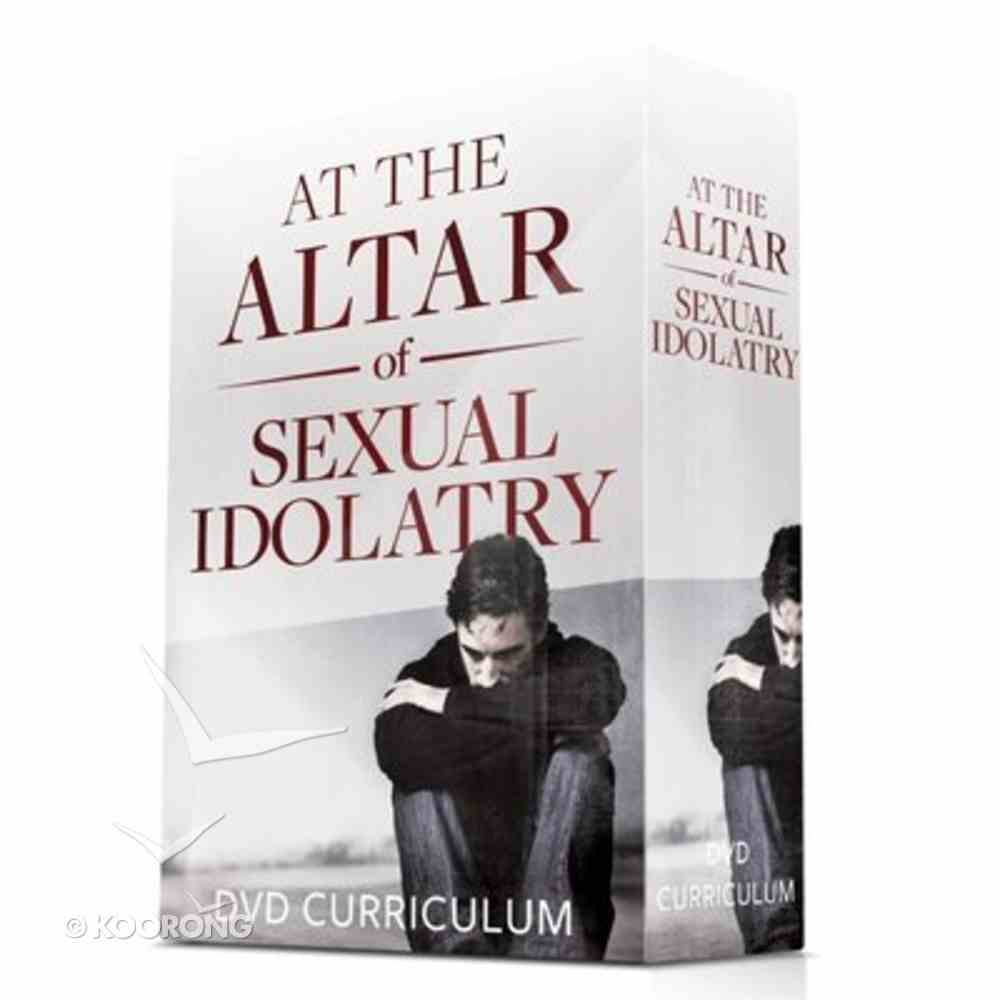 At the Altar of Sexual Idolatry (Dvd Curriculum) Pack