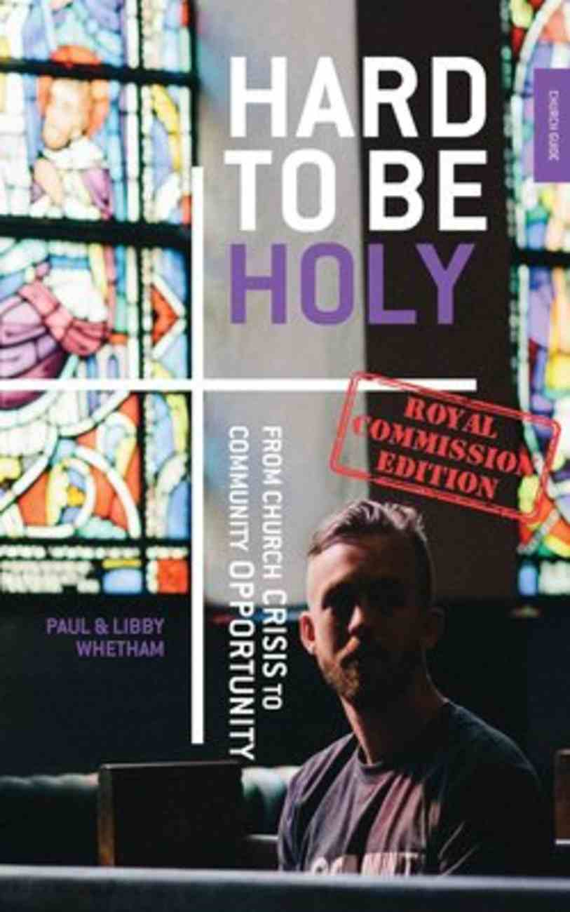 Hard to Be Holy: The Untold Stories of Church Leaders (Royal Commission Edition) Paperback