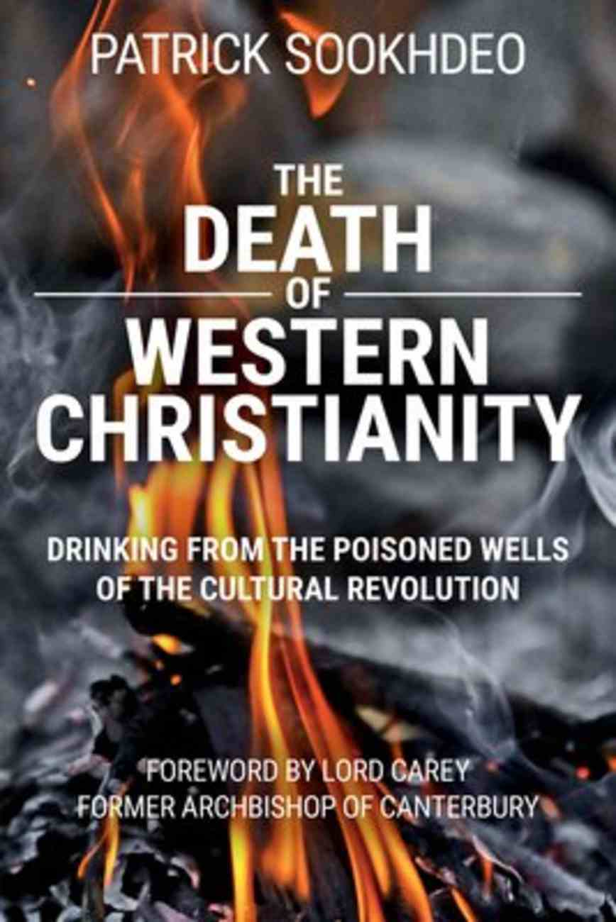 The Death of Western Christianity: Drinking From the Poisoned Wells of the Cultural Revolution Paperback