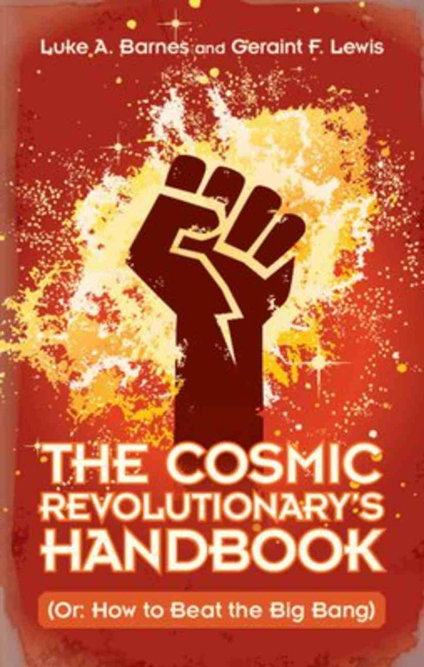 The Cosmic Revolutionary's Handbook: A Guide to Overthrowing the Universe Hardback