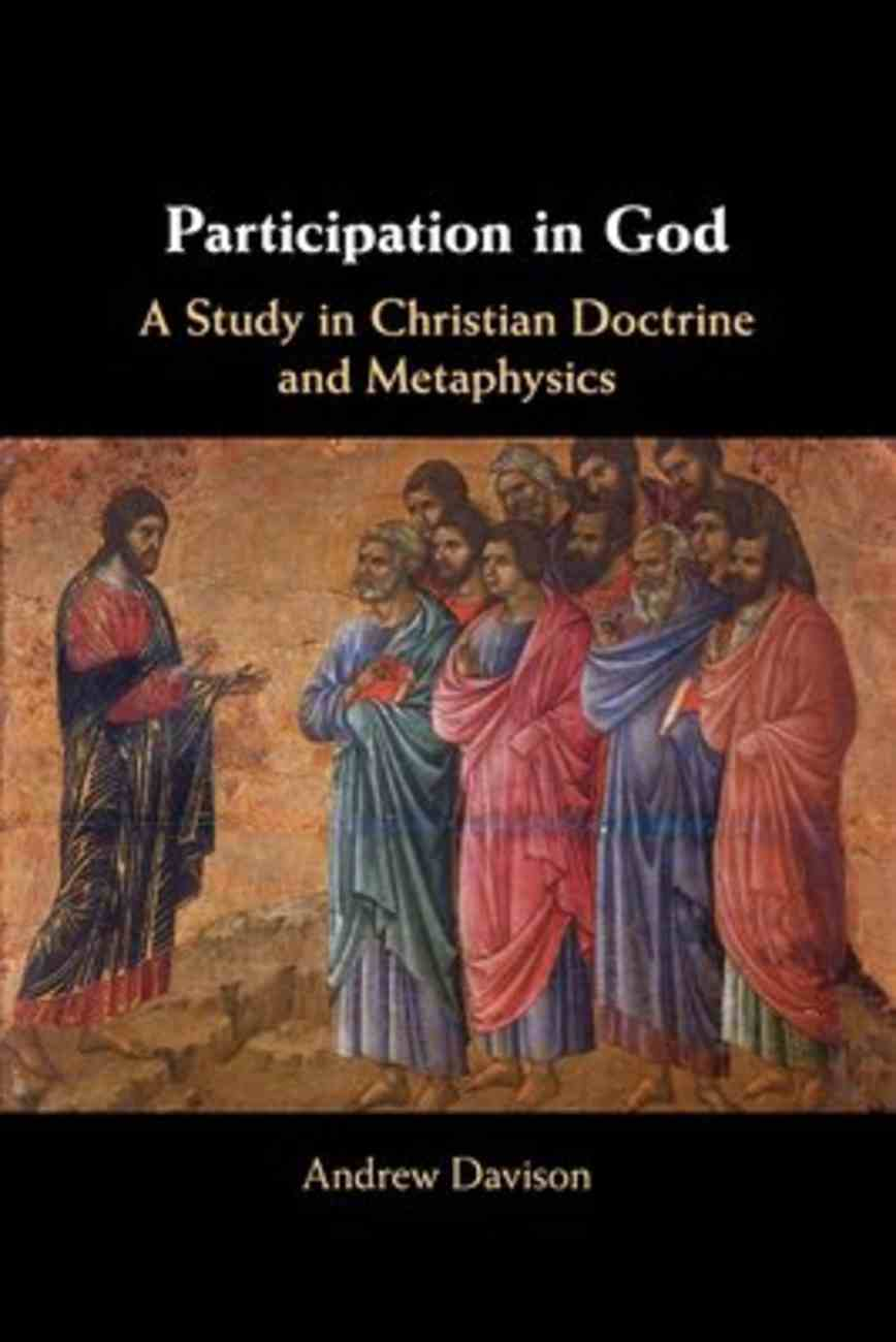 Participation in God: A Study in Christian Doctrine and Metaphysics Paperback