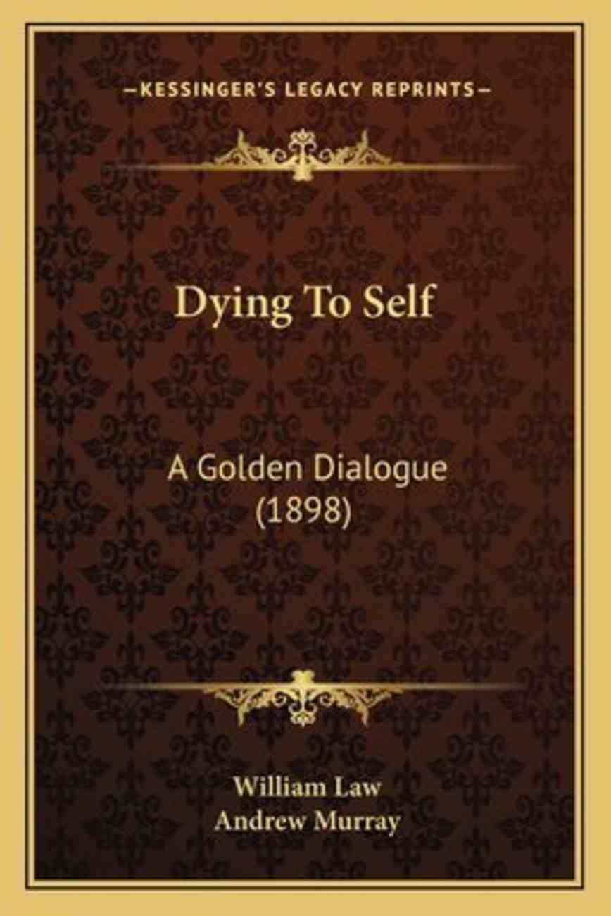 Dying to Self: A Golden Dialogue (1898) Paperback