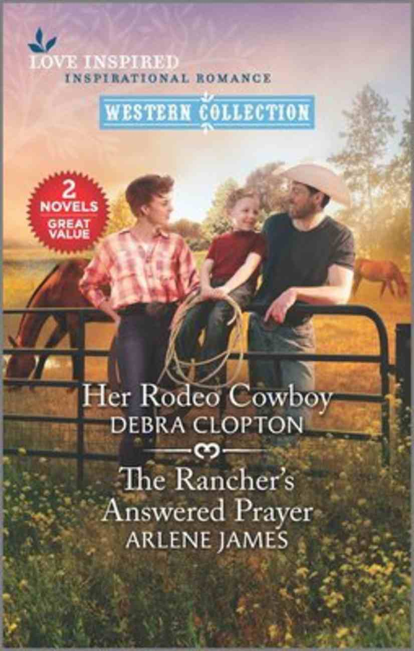 Her Rodeo Cowboy/The Rancher's Answered Prayer (Love Inspired Western 2 Books In 1 Series) Mass Market