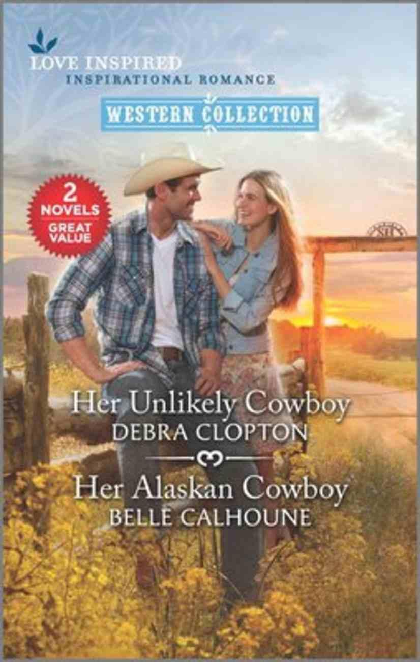 Her Unlikely Cowboy/Her Alaskan Cowboy (Love Inspired Western 2 Books In 1 Series) Mass Market