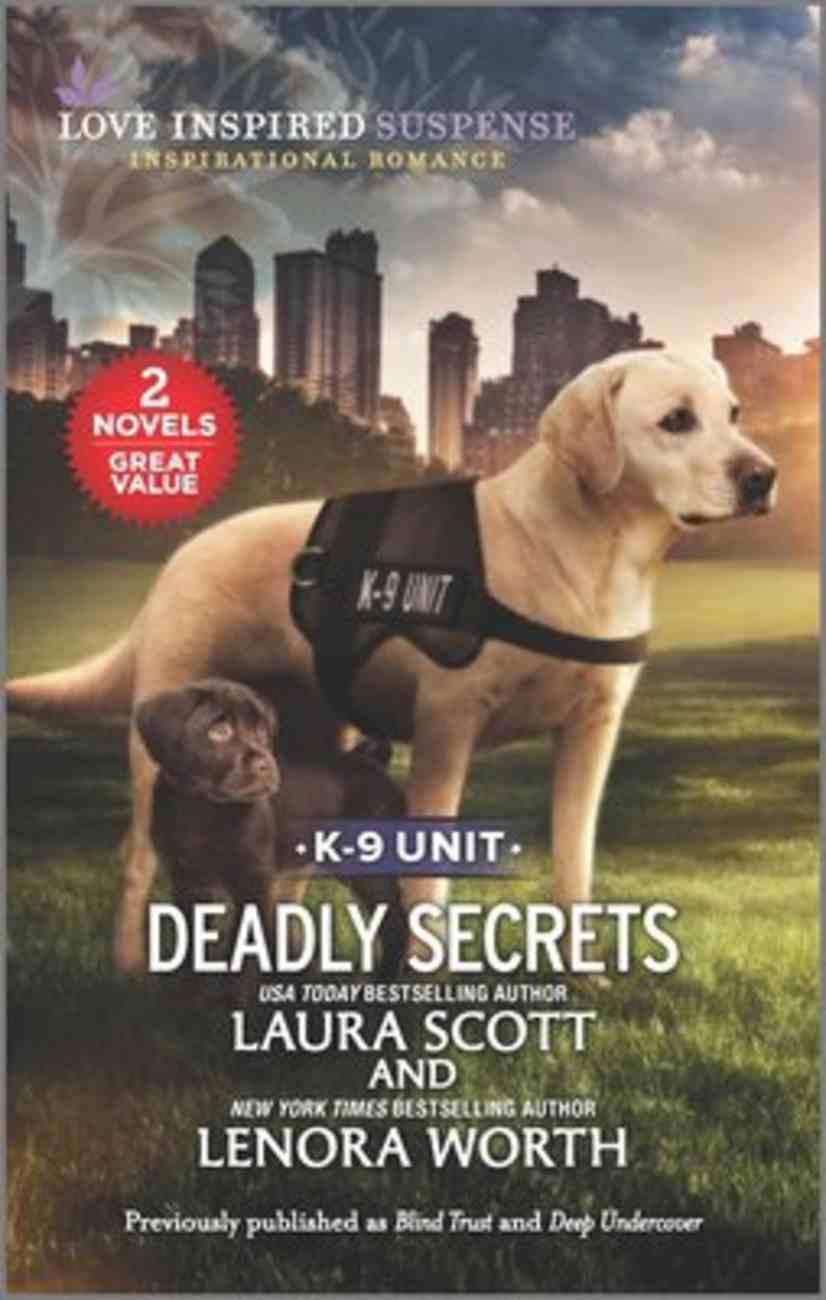 Deadly Secrets K-9 Unit (Blind Trust/Deep Undercover) (Love Inspired Suspense 2 Books In 1 Series) Mass Market