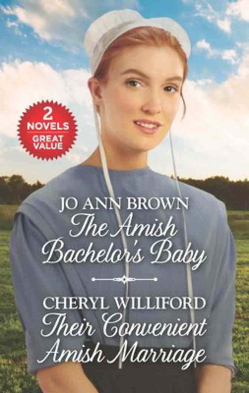 The Amish Bachelor's Baby/Their Convenient Amish Marriage (Love Inspired 2 Books In 1 Series) Mass Market