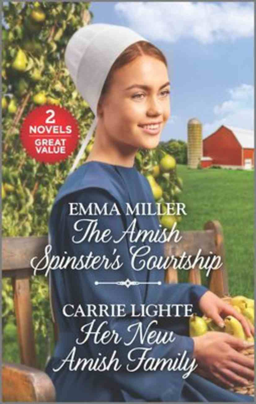 Amish Spinster's Courtship/Her New Amish Family (Love Inspired 2 Books In 1 Series) Mass Market