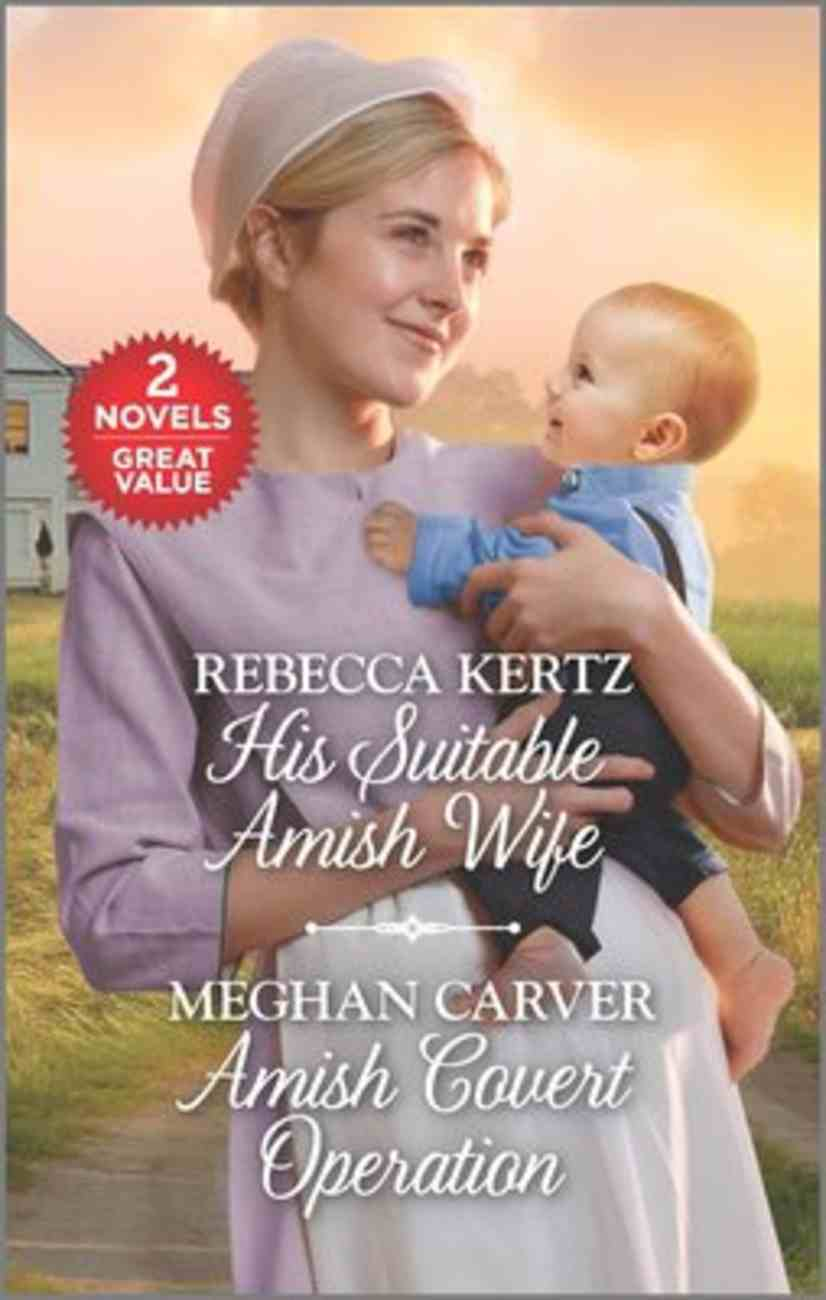 His Suitable Amish Wife/Amish Covert Operation (Love Inspired 2 Books In 1 Series) Mass Market