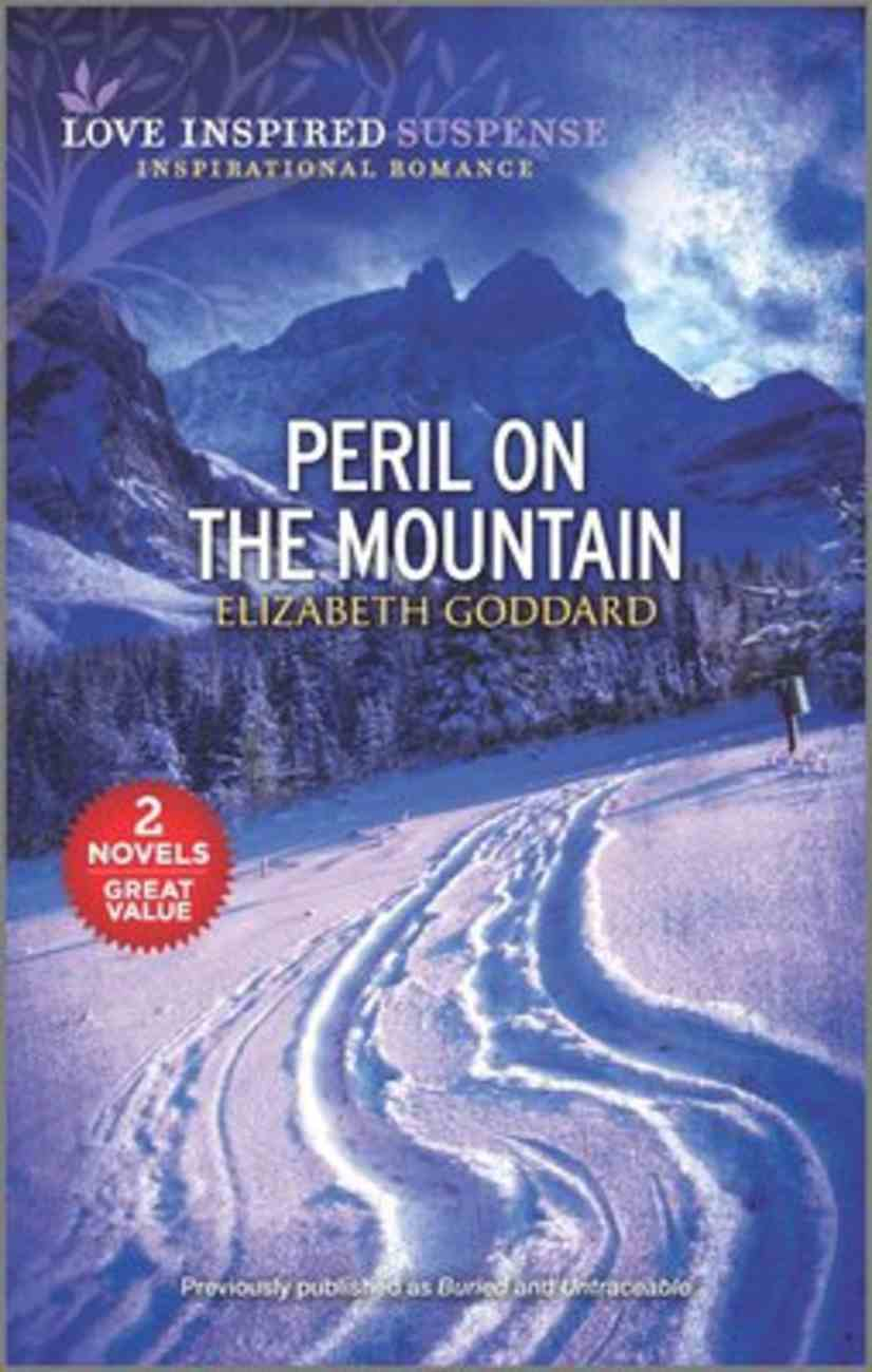 Peril on the Mountain (Burried/Untraceable) (Love Inspired Suspense 2 Books In 1 Series) Mass Market