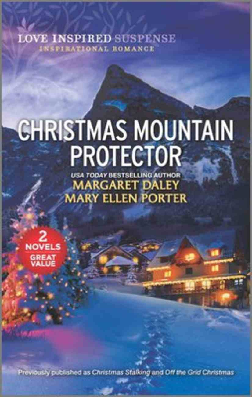 Christmas Mountain Protector (Christmas Stalking/Off the Grid Christmas) (Love Inspired Suspense 2 Books In 1 Series) Mass Market