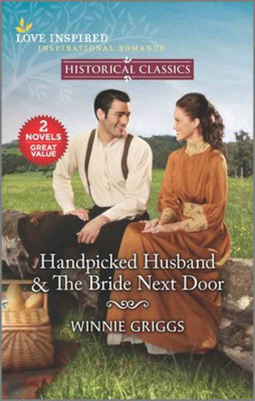 Handpicked Husband/The Bride Next Door (Love Inspired Historical 2 Books In 1 Series) Mass Market