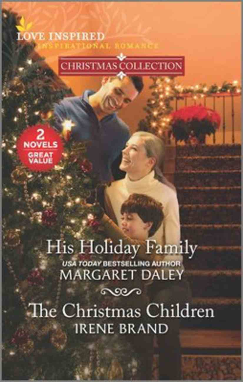 His Holiday Family/The Christmas Children (Christmas Collection) (Love Inspired 2 Books In 1 Series) Mass Market