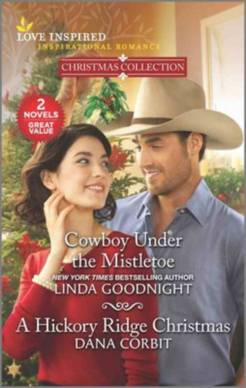 Cowboy Under the Mistletoe/A Hickory Ridge Christmas (Christmas Collection) (Love Inspired 2 Books In 1 Series) Mass Market